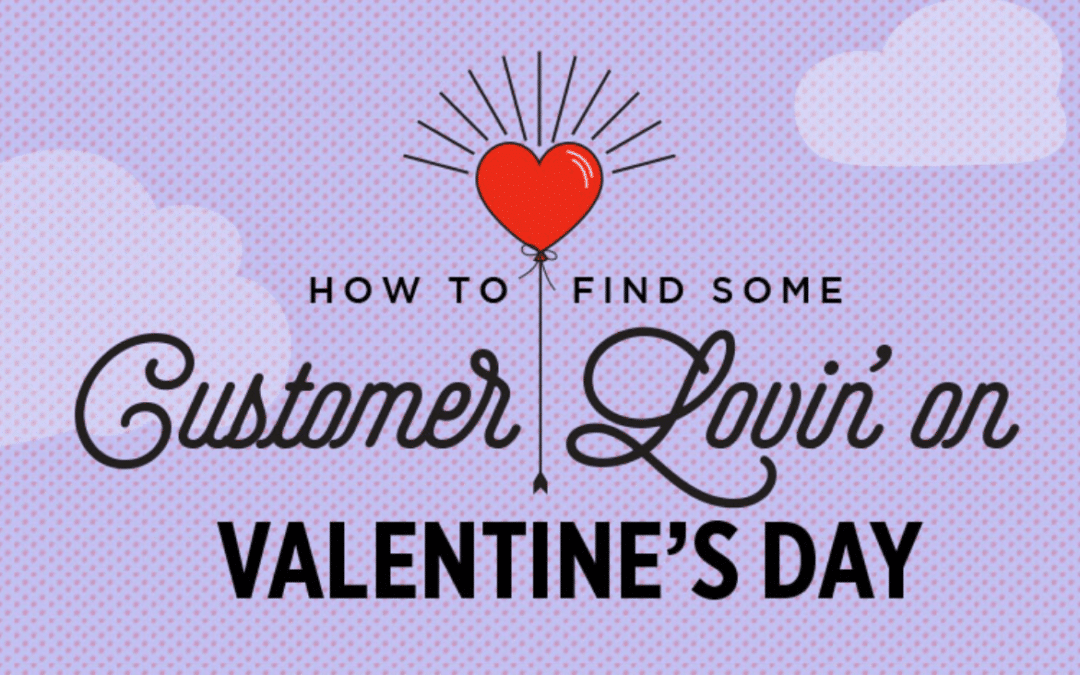 Spread the Love – How to Incorporate Valentine's Day into Your Digital Marketing Efforts