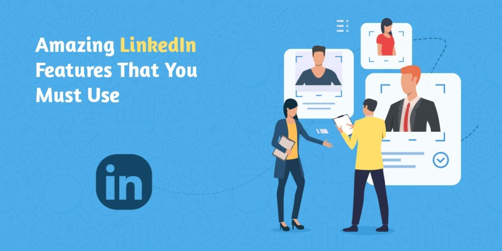 LinkedIn Features You Should Know About