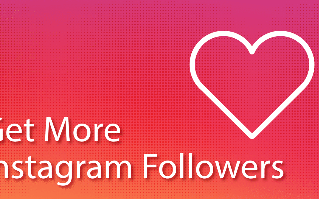 How To Get More Instagram Followers Organically