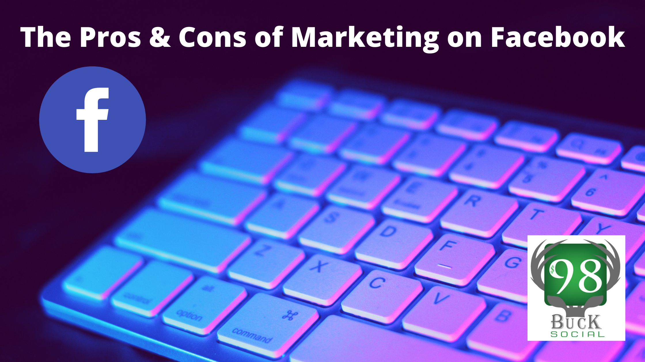 The Pros and Cons of Marketing on Facebook