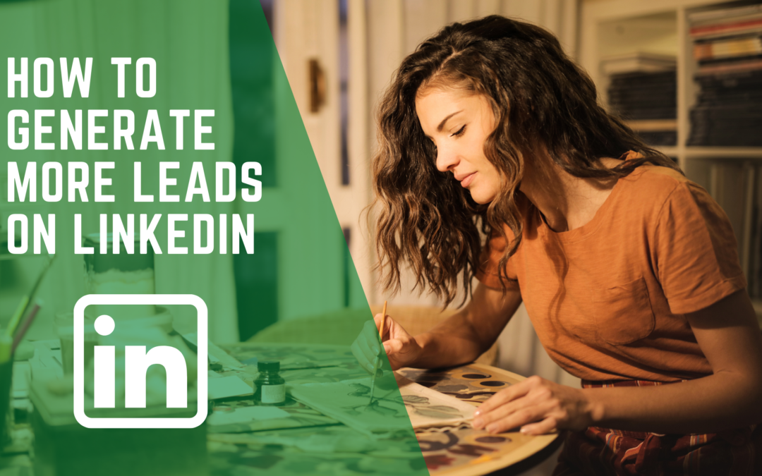 How to Generate More Leads on LinkedIn