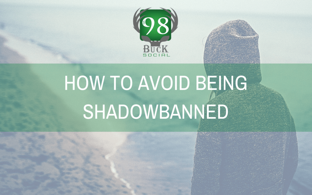 How to Avoid Getting Shadowbanned