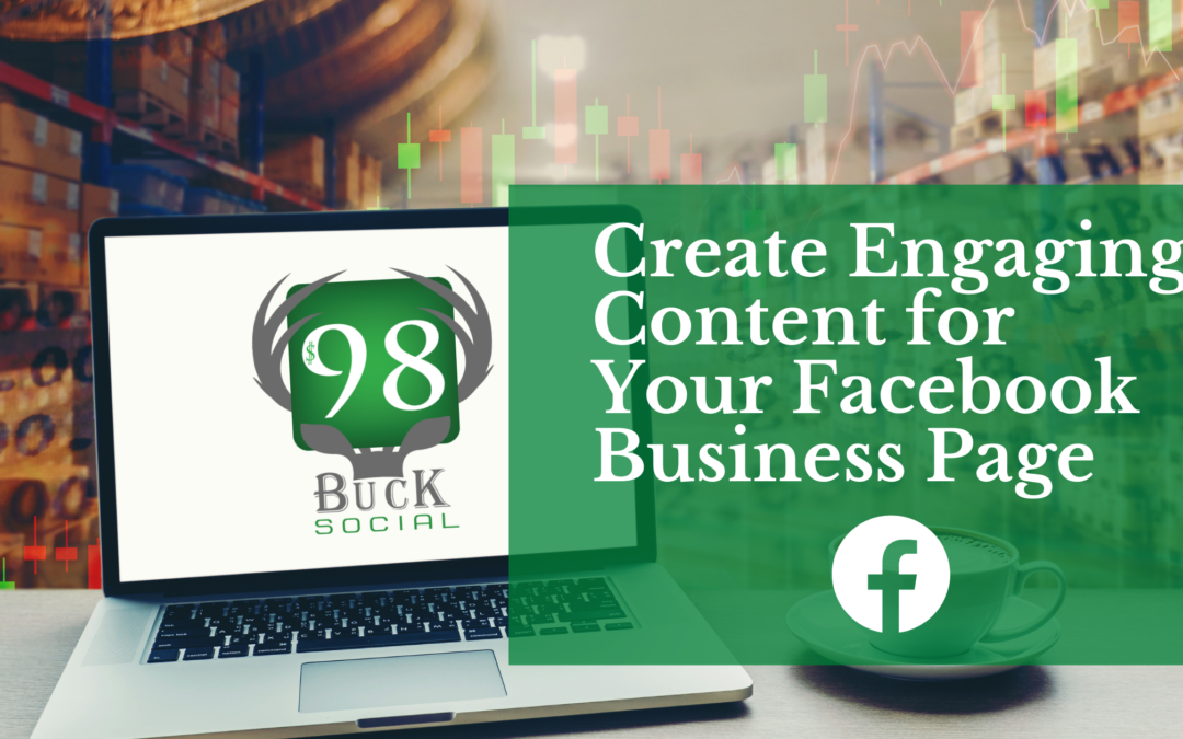 Create Engaging Content for Your Facebook Business Page