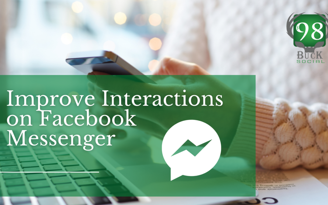 Improve Interactions on Facebook Messenger
